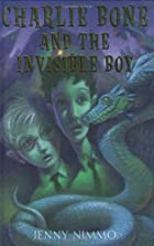 Charlie Bone and the Invisible Boy by Jenny…