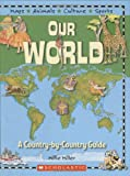Miller, Millie: Our World: A Country-by-country Guide
