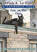 Jane on Her Own: A Catwings Tale by Ursula…