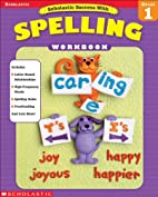 Grade 1 Scholastic Success with Spelling by…