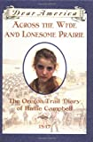 Gregory, Kristiana: Across the Wide and Lonesome Prairie, The Oregon Trail Diary of Hattie Campbell (Dear America)