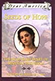 Gregory, Kristiana: Seeds of Hope: The Gold Rush Diary of Susanna Fairchild, California Territory 1849 (Dear America Series)