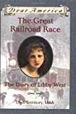 Gregory, Kristiana: The Great Railroad Race: The Diary of Libby West