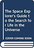Doyle, Bill: The Space Explorer's Guide to the Search for Life in the Universe