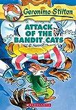 Stilton, Geronimo: Attack of the Bandit Cats (Geronimo Stilton, No. 8)