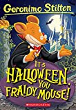 Stilton, Geronimo: It's Halloween, You 'Fraidy Mouse! (Geronimo Stilton, No. 11)