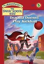 Dracula Doesn't Play Kickball by Debbie…