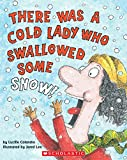 Colandro, Lucille: There Was a Cold Lady Who Swallowed Some Snow