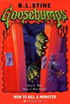 How To Kill A Monster (Goosebumps Series) by…
