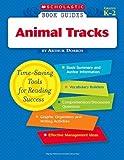 Arthur Dorros: Animal Tracks (Scholastic Book Guides, Grades K-2)