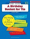 Pat Mora: A Birthday Basket for Tia (Scholastic Book Guides, Grades K-2)