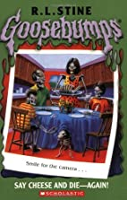 Say Cheese and Die - Again! by R. L. Stine