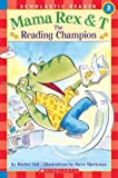 Vail, Rachel: Mama Rex & T: The Reading Champion