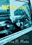 Martin, Ann M.: Here Today (Booklist Editor's Choice. Books for Youth (Awards))