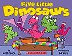 Five Little Dinosaurs by Will Grace