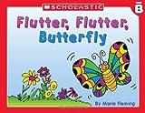 Fleming, Maria: Level B - Flutter, Flutter Butterfly (Little Leveled Readers: Level B)