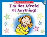 Fleming, Maria: Little Leveled Readers: Level C - I'm Not Afraid Of Anything: Just the Right Level to Help Young Readers Soar!