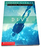 Gordon Korman: The Complete Dive Trilogy, Books 1-3: The Discovery, The Deep, and The Danger (3-Book Set)