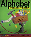 Fleming, Denise: Alphabet Under Construction