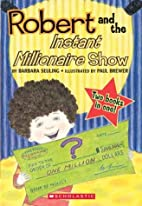 Robert And the Instant Millionaire Show &…
