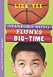 Yee, Lisa: Stanford Wong Flunks Big-Time