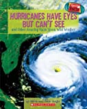 Berger, Melvin: Speedy Facts: Hurricanes Have Eyes But Can't See and Other Amazing Facts About Wild Weather