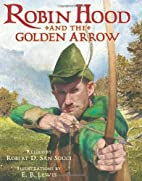 Robin Hood And The Golden Arrow by Robert D.…