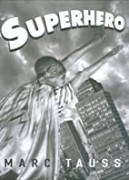 Superhero by Marc Tauss
