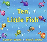 Wood, Audrey: Ten Little Fish