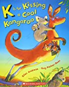 K Is for Kissing a Cool Kangaroo by Giles&hellip;