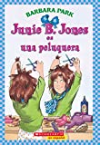 Park, Barbara: Junie B. Jones Es Una Peluquera / Junie B. Jones is a Beauty Shop Girl