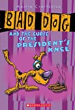 Chatterton, Martin: Bad Dog #3: Bad Dog And The Curse Of The President's Knee