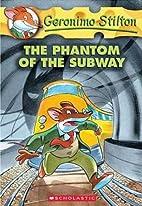 The Phantom of the Subway by Geronimo…