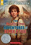 Philbrick, Rodman: The Mostly True Adventures Of Homer P. Figg