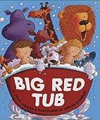 Big Red Bath (AKA Big Red Tub) by Julia…