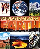 Scholastic Reference (Firm): Scholastic Atlas Of Earth