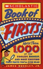 Scholastic Book Of Firsts by Jim Buckley