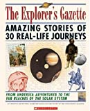 Shulman, Mark: The Explorer&#39;s Gazette: Amazing Stories of 30 Real-Life Journeys