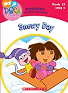 Dora the Explorer Phonics: Snowy Day by…
