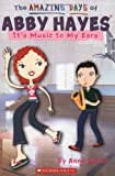 Mazer, Anne: Amazing Days Of Abby Hayes, The #14: It's Music To My Ears
