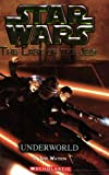 Watson, Jude: Underworld (Star Wars: The Last of the Jedi, Book 3)