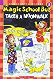 Cole, Joanna: The Magic School Bus Takes a Moonwalk