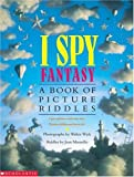 Marzollo, Jean: I Spy Fantasy: A Book Of Picture Riddles