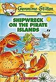 Stilton, Geronimo: Shipwreck on the Pirate Islands (Geronimo Stilton, No. 18)
