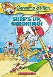 Stilton, Geronimo: Surf's Up, Geronimo! (Geronimo Stilton, No. 20)