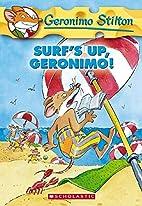 Surf's Up, Geronimo! by Geronimo Stilton