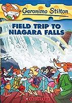 Field Trip to Niagara Falls by Geronimo…
