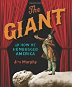 The Giant and How He Humbugged America by…
