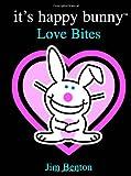 Benton, Jim: It's Happy Bunny #1: Love Bites (Book 1)