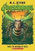 Why I'm Afraid Of Bees (Goosebumps Series)…
